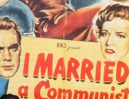 "Promotional poster for ""I Married a Communist"", 1949; re-released in 1950 as ""Woman on Pier 13"""